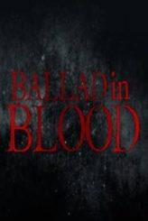 Ballad in Blood (2016)