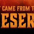 "Second trailer for the movie adaptation of ""It Came From The Desert"""