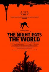 The Night Eats The World (aka La nuit a dévoré le monde) (2018)