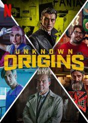 Unknown Origins (aka Orígenes Secretos) (2020)